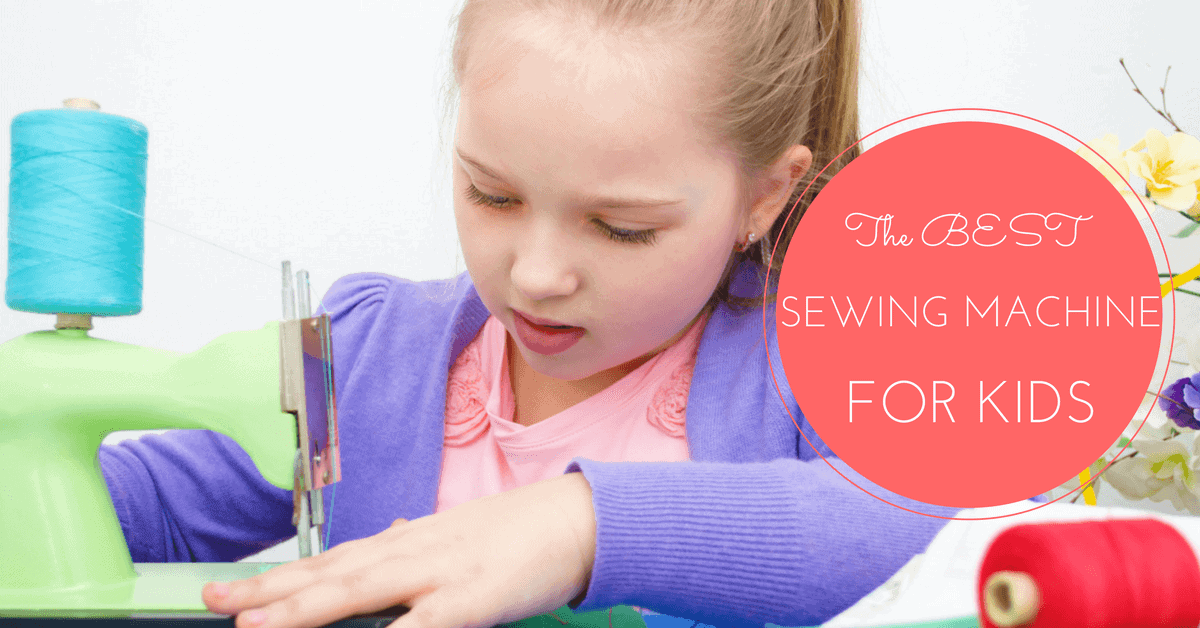 how to choose the best kids sewing machine