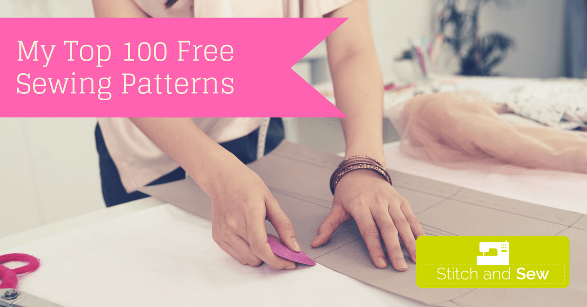 My Top 100 Free Sewing Patterns Stitch And Sew