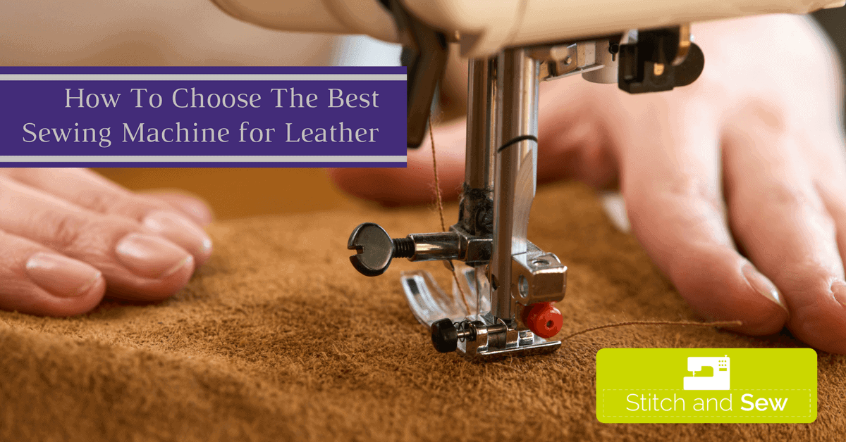 Best Sewing Machine For Leather 40 Edition Stitch And Sew Unique What Is The Best Thread For Sewing Machines